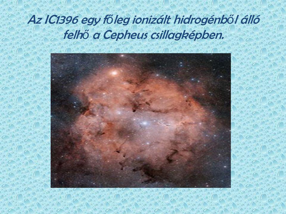 Az IC1396 egy f ő leg ionizált hidrogénb ő l álló felh ő a Cepheus csillagképben.