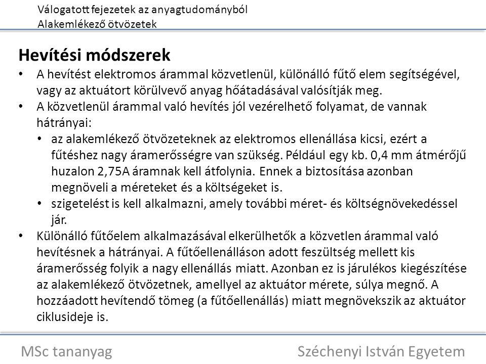 Válogatott fejezetek az anyagtudományból Alakemlékező ötvözetek MSc tananyag Széchenyi István Egyetem Hevítési módszerek A hevítést elektromos árammal