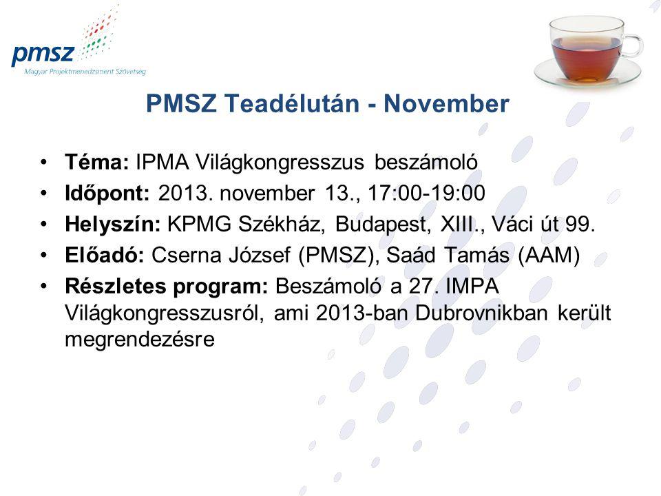 PMSZ Teadélután - November Téma: IPMA Világkongresszus beszámoló Időpont: 2013.