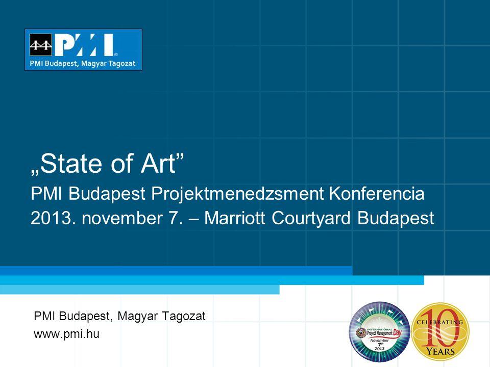 """State of Art PMI Budapest Projektmenedzsment Konferencia 2013."