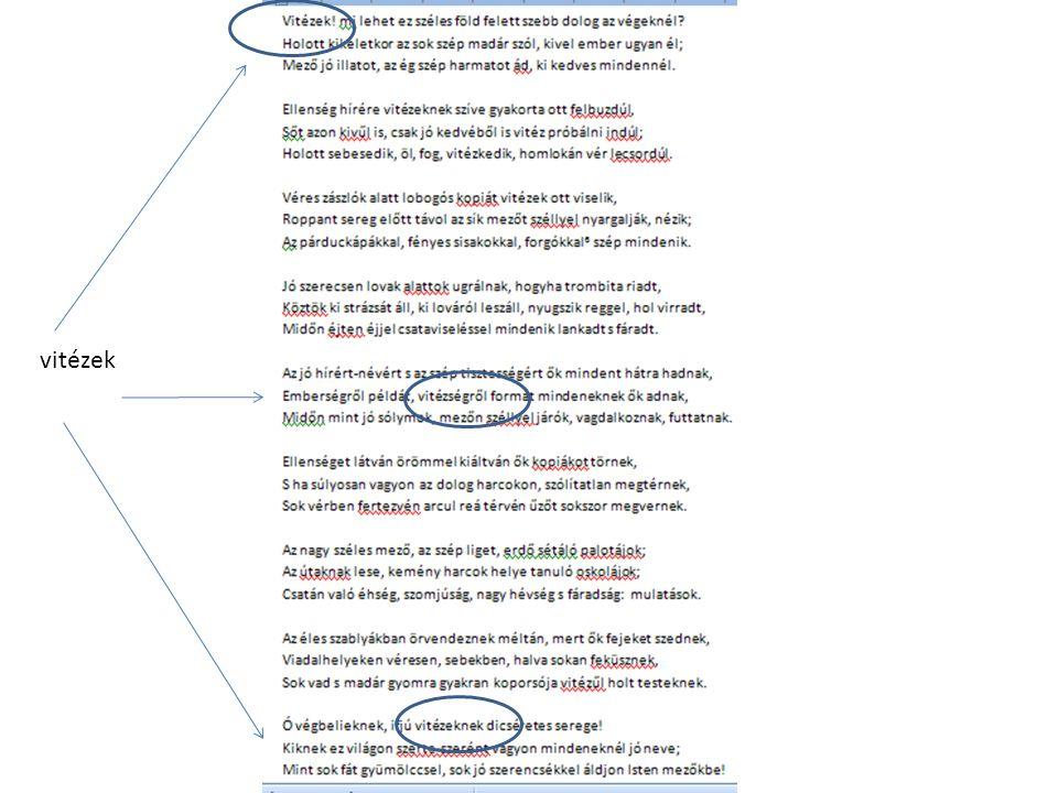 Vitézek 3 x 3 pillér 2 közbezárt életkép Életkép jelentése Pillérek: kérdés, kérés, megszólítás, természet, humanitas et virtus Első életkép: harcok, felvonulások, éjszakák Második életkép: harcmodor, vér, horror - metaforák és paradoxonok Paradoxon jelentése Szerkezeti ív: elsötétedő hangulat