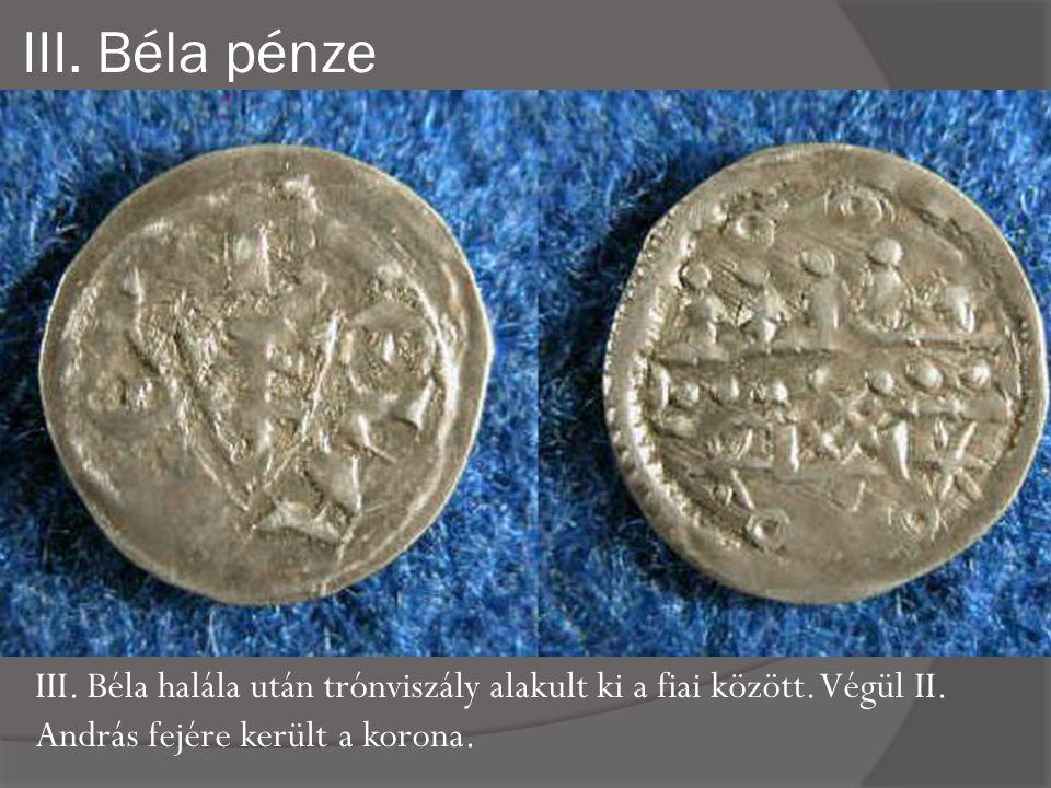 III.Béla pénze III. Béla halála után trónviszály alakult ki a fiai között.