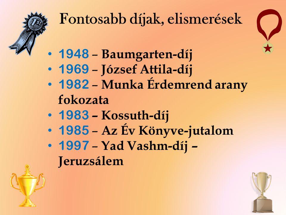 Fontosabb díjak, elismerések 1948 – Baumgarten-díj 1969 – József Attila-díj 1982 – Munka Érdemrend arany fokozata 1983 – Kossuth-díj 1985 – Az Év Köny