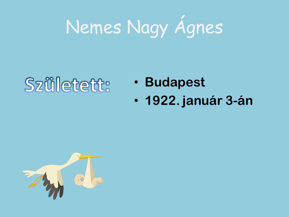 Budapest 1922. január 3-án Nemes Nagy Ágnes