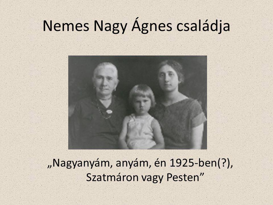 """Nemes Nagy Ágnes családja """"Nagyanyám, anyám, én 1925-ben(?), Szatmáron vagy Pesten"""""""