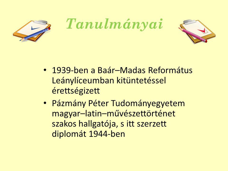 Tanulmányai 1939-ben a Baár–Madas Református Leánylíceumban kitüntetéssel érettségizett Pázmány Péter Tudományegyetem magyar–latin–művészettörténet sz