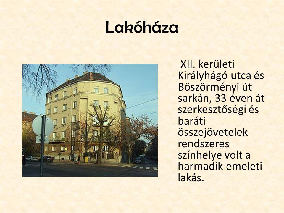 Lakóháza XII. kerületi Királyhágó utca és Böszörményi út sarkán, 33 éven át szerkesztőségi és baráti összejövetelek rendszeres színhelye volt a harmad