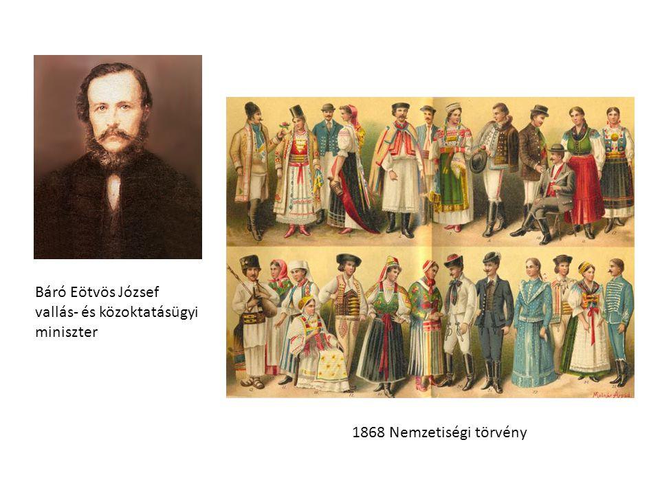 Báró Eötvös József vallás- és közoktatásügyi miniszter 1868 Nemzetiségi törvény