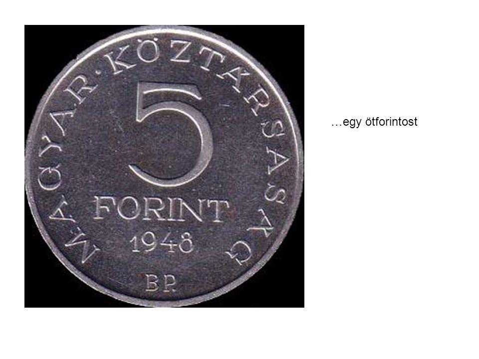 …egy ötforintost