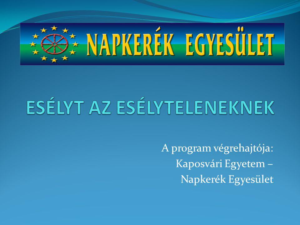 A program végrehajtója: Kaposvári Egyetem – Napkerék Egyesület