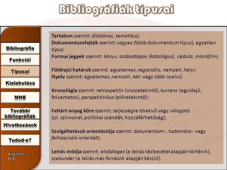 1.Mit jelent a bibliográfia szó.2.Milyen funkciói vannak a bibliográfiának.