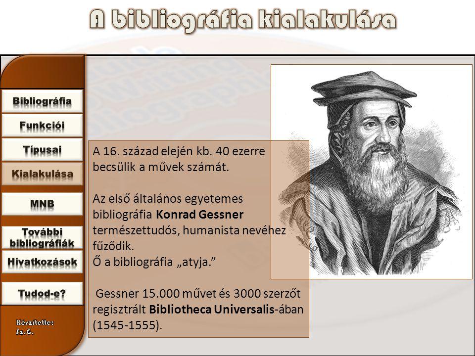 A 16. század elején kb. 40 ezerre becsülik a művek számát.