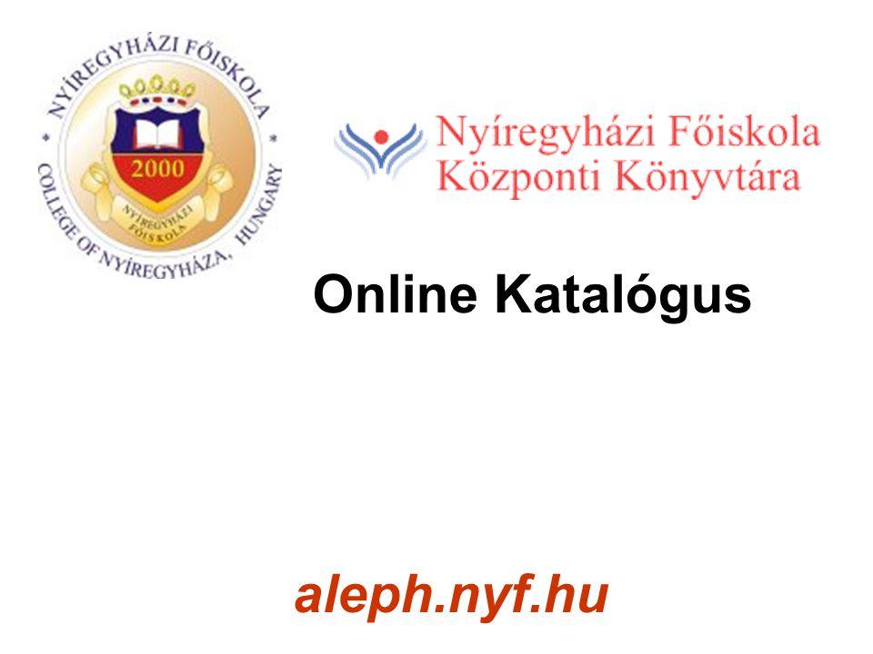 Hatvani István NYF Központi Könyvtár és Szakirodalmi Információs Központ 2 Alapszolgáltatások Böngészés Keresés Bejelentkezés