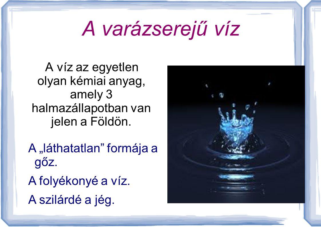 A víz a Föld felületén megtalálható egyik leggyakoribb anyag, a földi élet alapja. A Föld felületének 71%-át víz borítja, ennek kb. 2,5%-a édesvíz, a