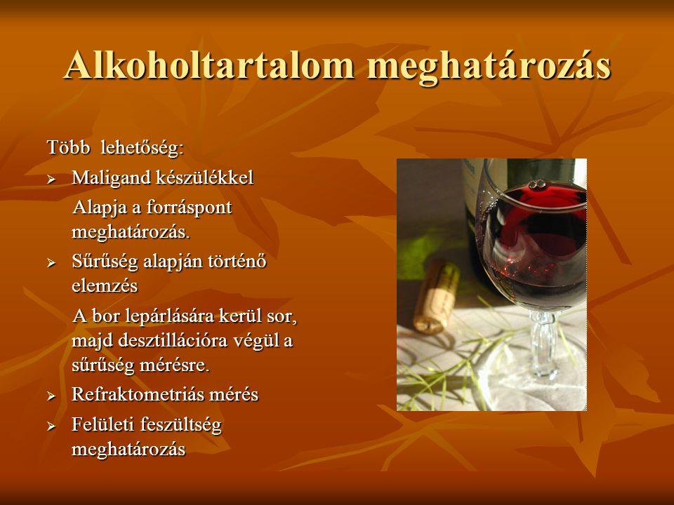 Vizsgálati módszerek II. Általános vizsgálatok Nem általános vizsgálatok vizsgálatok Alkoholtartalom Aromaösszetétel változás Titrálható sav Oldott ox