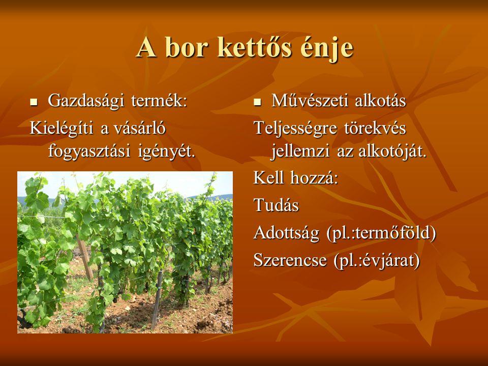 A bor A bor sok összetevős és folyamatosan változó rendszer. A bor sok összetevős és folyamatosan változó rendszer. Minden minősítés, és minden analíz
