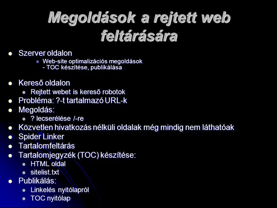 Megoldások a rejtett web feltárására Szerver oldalon Szerver oldalon Web-site optimalizációs megoldások - TOC készítése, publikálása Web-site optimali