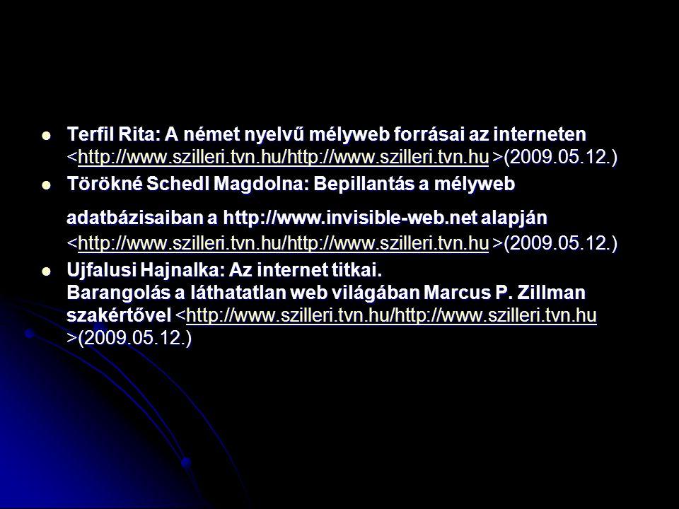 Terfil Rita: A német nyelvű mélyweb forrásai az interneten (2009.05.12.) Terfil Rita: A német nyelvű mélyweb forrásai az interneten (2009.05.12.)http: