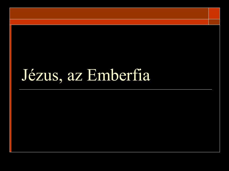 Az Emberfia a zsidóságban Filológiai jelentés  Görög: hüiosz tou anthropou arám: bar nasa héber: ben adam  A 'bar' gyakran szerepel figurális értelemben: a hazugság fia = hazug ember bar nasa = az emberi nemhez tartozó: 'ember'  Milyen értelemben nevezi magát Jézus 'ember'-nek.
