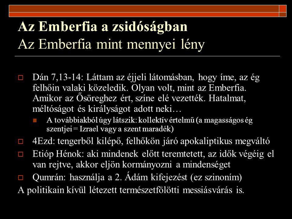 Az Emberfia a zsidóságban Az Emberfia mint mennyei lény  Mennyei lény, messianisztikus… - Miért nincs neve.
