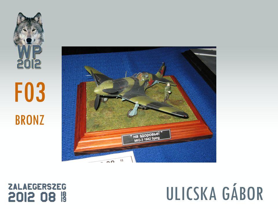 ULICSKA GÁBOR F03 BRONZ
