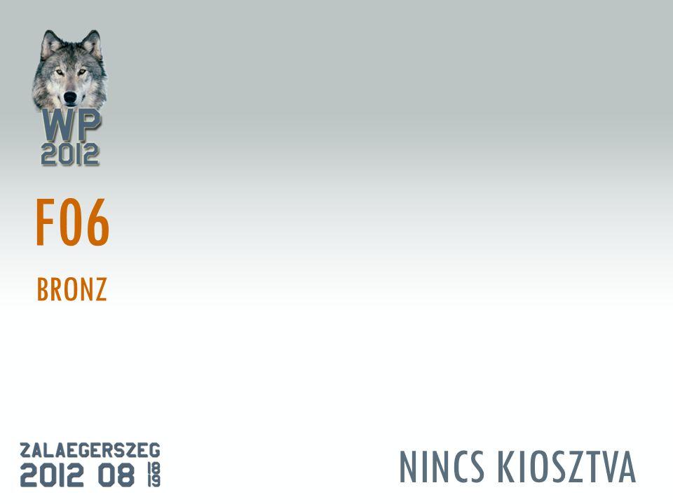 NINCS KIOSZTVA F06 BRONZ