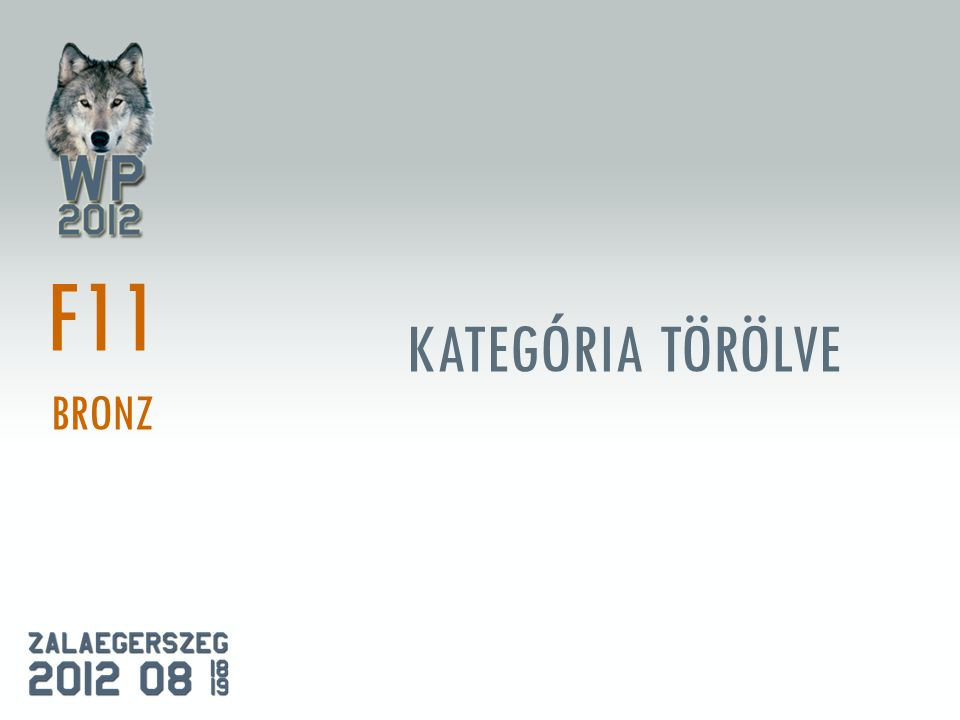KATEGÓRIA TÖRÖLVE F11 BRONZ