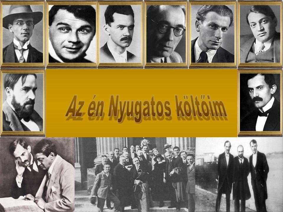 József Attila Babits MihályJuhász GyulaKosztolányi Dezső Tóth Árpád Radnóti MiklósSzabó Lőrinc Ady Endre