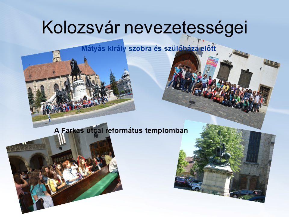 Kolozsvár nevezetességei Mátyás király szobra és szülőháza előtt A Farkas utcai református templomban