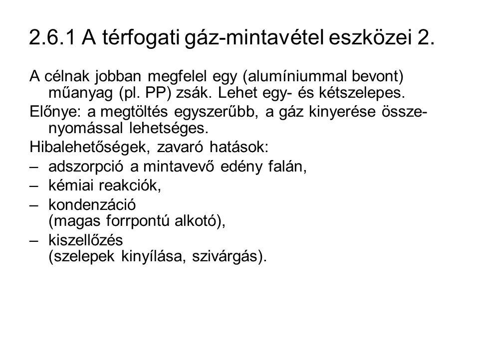 2.6.1 A térfogati gáz-mintavétel eszközei 2. A célnak jobban megfelel egy (alumíniummal bevont) műanyag (pl. PP) zsák. Lehet egy- és kétszelepes. Előn
