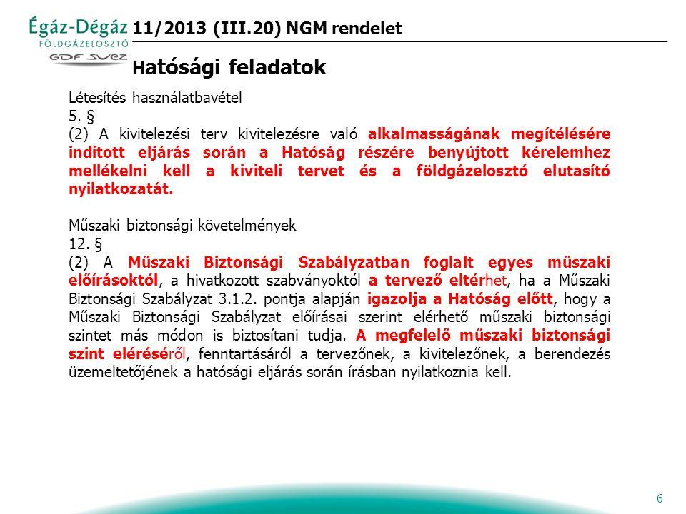 6 11/2013 (III.20) NGM rendelet H atósági feladatok Létesítés használatbavétel 5.