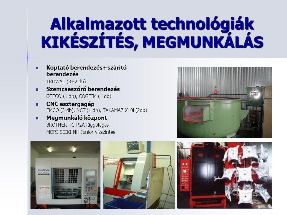 Alkalmazott technológiák KIKÉSZÍTÉS, MEGMUNKÁLÁS Koptató berendezés+szárító berendezés Koptató berendezés+szárító berendezés TROWAL (3+2 db) Szemcsesz