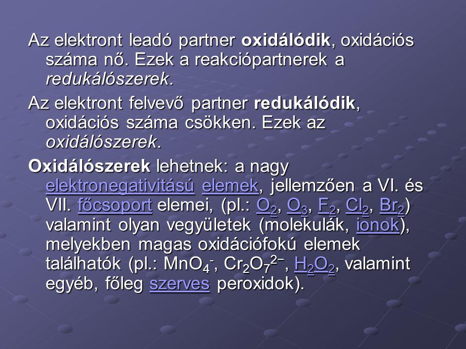 Az elektront leadó partner oxidálódik, oxidációs száma nő. Ezek a reakciópartnerek a redukálószerek. Az elektront felvevő partner redukálódik, oxidáci