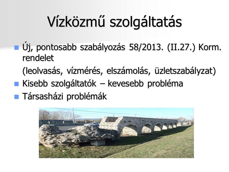 Vízközmű szolgáltatás Új, pontosabb szabályozás 58/2013. (II.27.) Korm. rendelet Új, pontosabb szabályozás 58/2013. (II.27.) Korm. rendelet (leolvasás