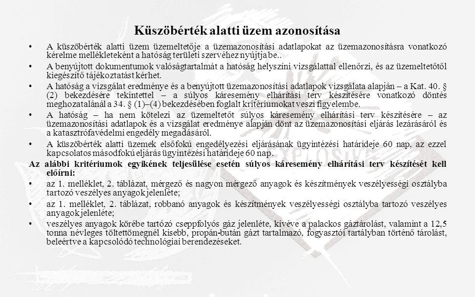 Küszöbérték alatti üzem azonosítása A küszöbérték alatti üzem üzemeltetője a üzemazonosítási adatlapokat az üzemazonosításra vonatkozó kérelme mellékl