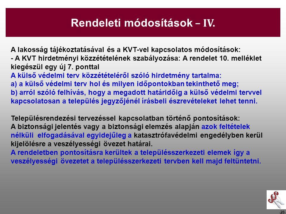 -28- A lakosság tájékoztatásával és a KVT-vel kapcsolatos módosítások: - A KVT hirdetményi közzétételének szabályozása: A rendelet 10. melléklet kiegé