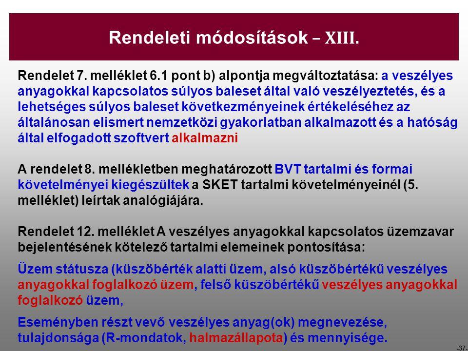 -37- Rendelet 7. melléklet 6.1 pont b) alpontja megváltoztatása: a veszélyes anyagokkal kapcsolatos súlyos baleset által való veszélyeztetés, és a leh