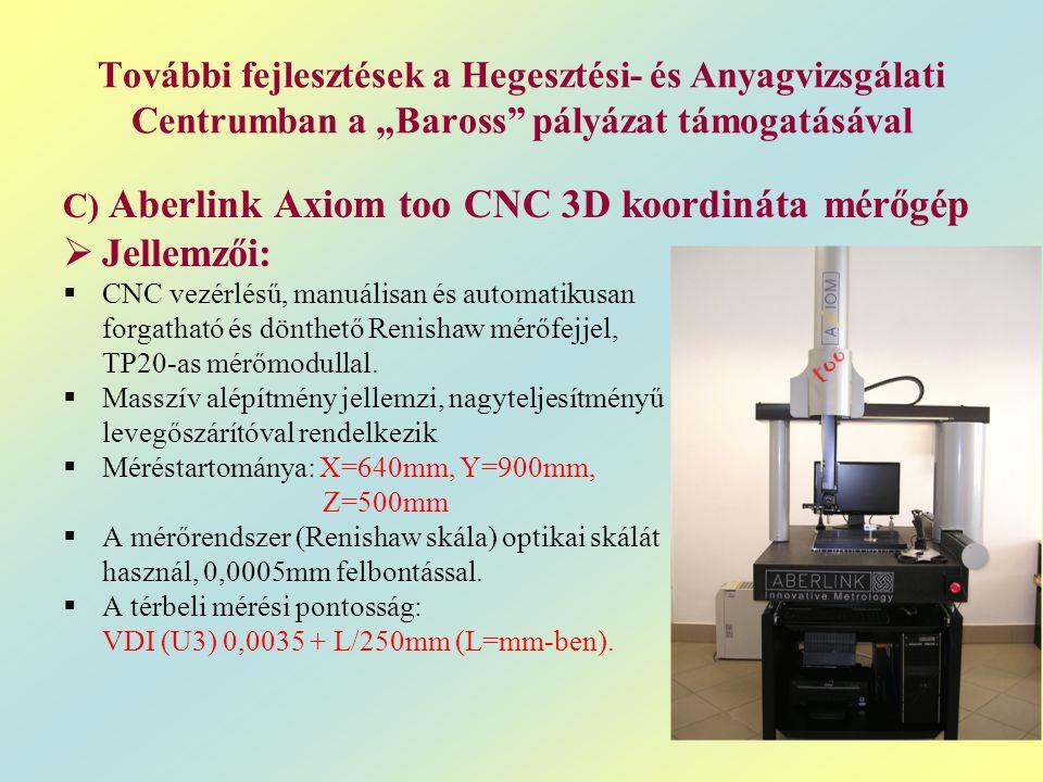 """További fejlesztések a Hegesztési- és Anyagvizsgálati Centrumban a """"Baross"""" pályázat támogatásával C) Aberlink Axiom too CNC 3D koordináta mérőgép  J"""