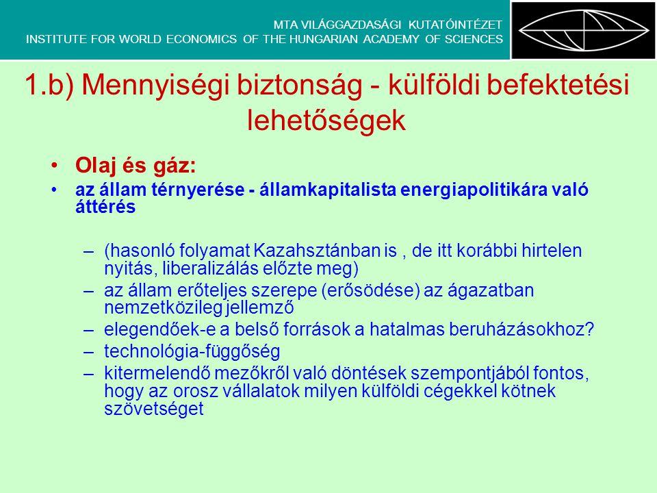 MTA VILÁGGAZDASÁGI KUTATÓINTÉZET INSTITUTE FOR WORLD ECONOMICS OF THE HUNGARIAN ACADEMY OF SCIENCES 1.b) Mennyiségi biztonság - külföldi befektetési l