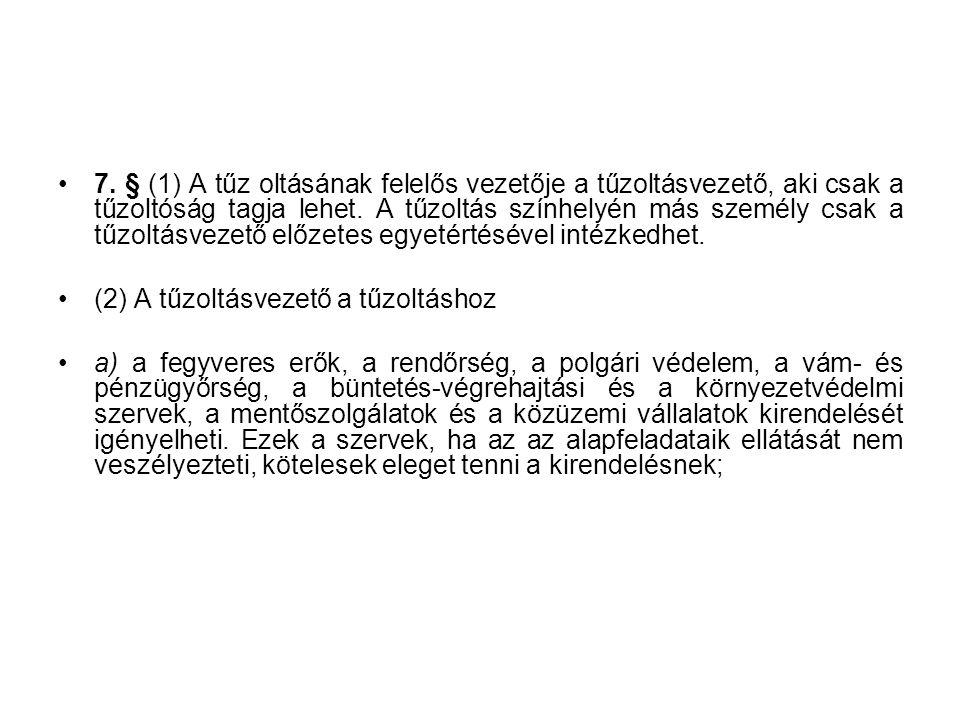 A hivatásos állami és a hivatásos önkormányzati tűzoltóság b) ellátja az e törvény 12.