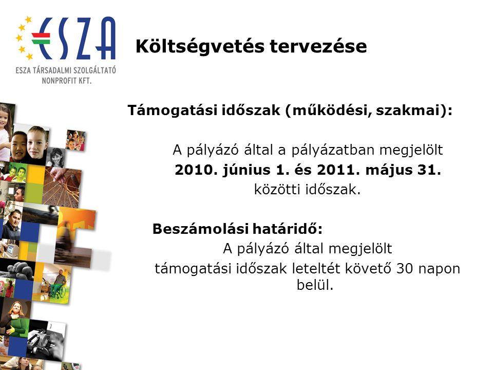Támogatási időszak (működési, szakmai): A pályázó által a pályázatban megjelölt 2010. június 1. és 2011. május 31. közötti időszak. Beszámolási határi