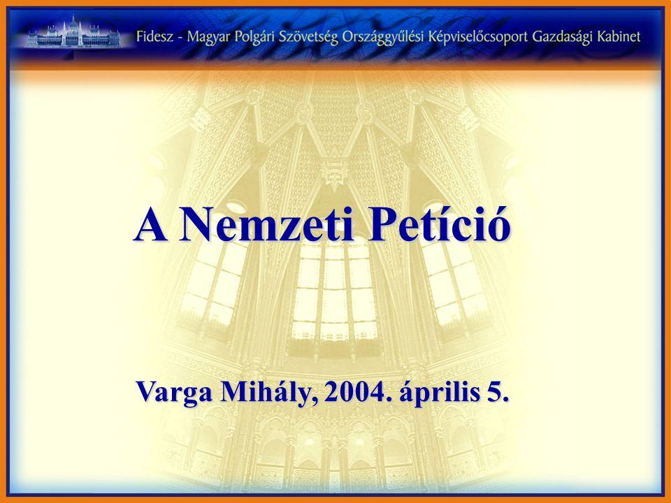 """""""100 ezer Ft-tal nőnek minden egyes adófizető polgár terhei Kuncze Gábor 2004."""