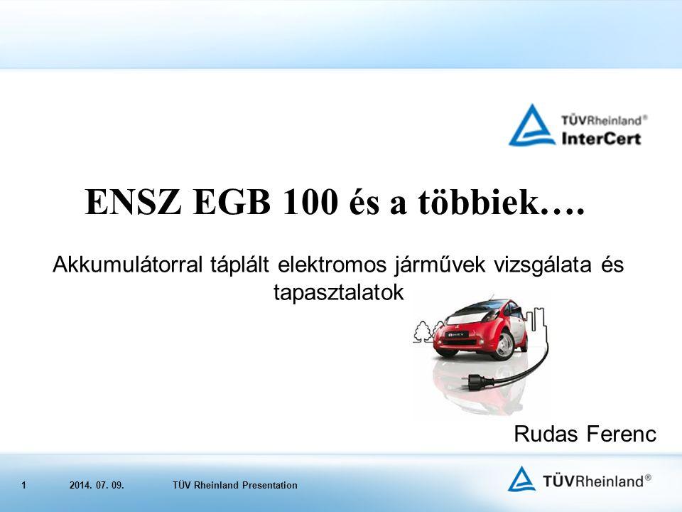 12014.07. 09.TÜV Rheinland Presentation ENSZ EGB 100 és a többiek….