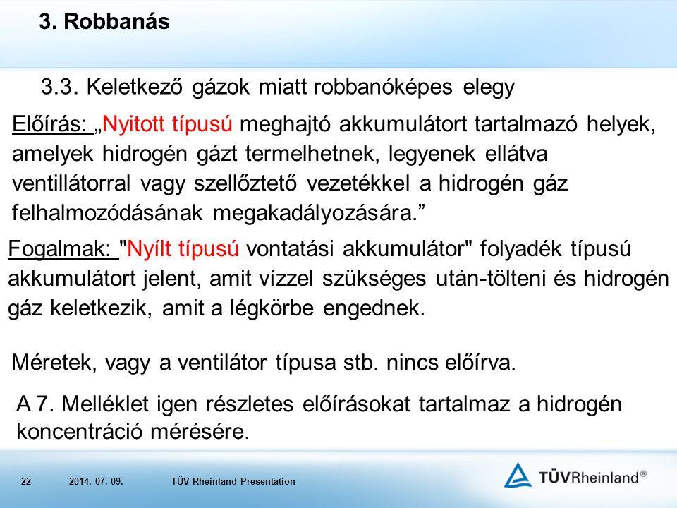 222014.07. 09.TÜV Rheinland Presentation 3.3. Keletkező gázok miatt robbanóképes elegy 3.