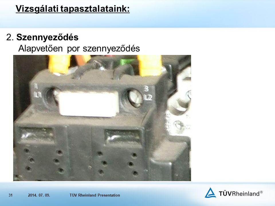 312014.07. 09.TÜV Rheinland Presentation Vizsgálati tapasztalataink: 2.