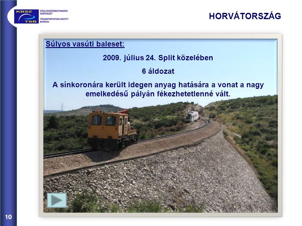 10 HORVÁTORSZÁG 10 Súlyos vasúti baleset: 2009.július 24.