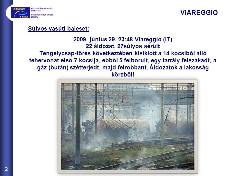 2 VIAREGGIO Súlyos vasúti baleset: 2009.június 29.