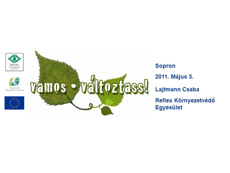 Sopron 2011. Május 3. Lajtmann Csaba Reflex Környezetvédő Egyesület