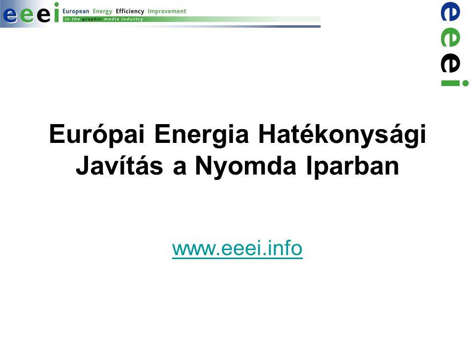 Európai Energia Hatékonysági Javítás a Nyomda Iparban www.eeei.info