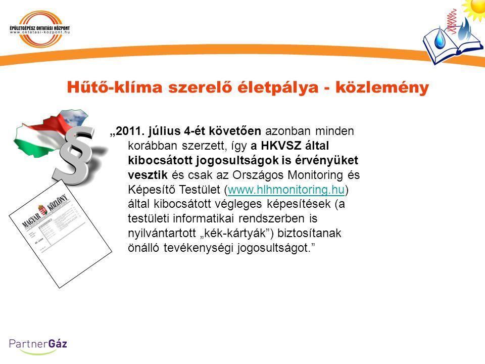 """Hűtő-klíma szerelő életpálya - közlemény """"2011. július 4-ét követően azonban minden korábban szerzett, így a HKVSZ által kibocsátott jogosultságok is"""